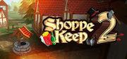 Shoppe Keep 2,Shoppe Keep 2