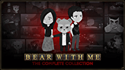 Bear With Me: The Complete Edition,Bear With Me: The Complete Edition