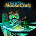 MouseCraft,MouseCraft
