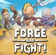 鍛造與戰鬥!,Forge and Fight!