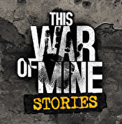 This War of Mine: Stories - Father's Promise,This War of Mine: Stories - Father's Promise