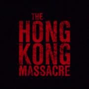 The Hong Kong Massacre,Hong Kong Massacre