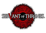 SERVANT of THRONES,サーヴァント オブ スローンズ,SERVANT of THRONES