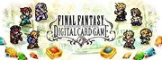 FINAL FANTASY DIGITAL CARD GAME,FINAL FANTASY DIGITAL CARD GAME