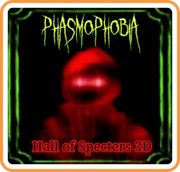 Phasmophobia: Hall of Specters 3D,Phasmophobia: Hall of Specters 3D