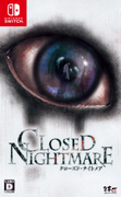 CLOSED NIGHTMARE 封閉的惡夢,クローズド・ナイトメア,CLOSED NIGHTMARE