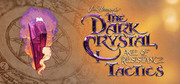 魔水晶:抗爭時代,The Dark Crystal: Age of Resistance Tactics