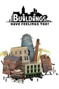 Buildings Have Feelings Too!,Buildings Have Feelings Too!