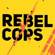 Rebel Cops,Rebel Cops