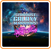 Stardust Galaxy Warriors: Stellar Climax,Stardust Galaxy Warriors: Stellar Climax