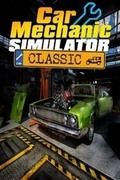 Car Mechanic Simulator Classic,Car Mechanic Simulator Classic