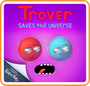 卓佛拯救宇宙,Trover Saves The Universe