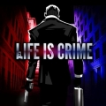 Life is Crime,Life is Crime