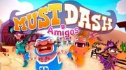 Must Dash Amigos,Must Dash Amigos
