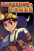 Dungeons & Bombs,Dungeons & Bombs